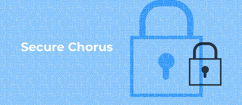 Secure Chorus