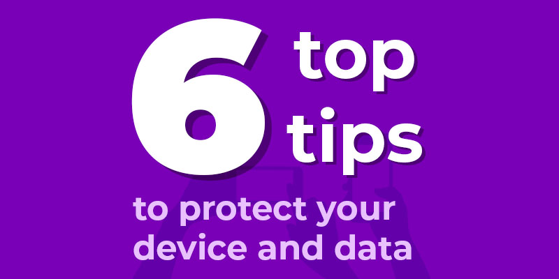 Secure your mobile phone: 6 top tips to protect your device and data